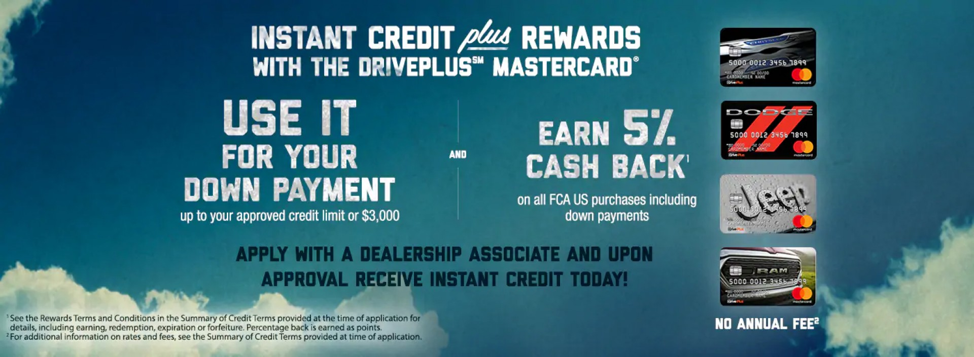 Instant Credit PLUS rewards with the Driveplus mastercard. Use it for your down payment - earn 5% cash back.