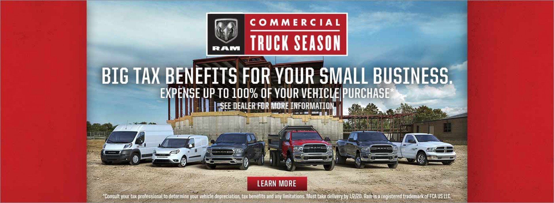 Commercial Truck Season - Big Tax Benefits For Your Small Business. Expense up to 100% of your vehicle purchase. See dealer for more information