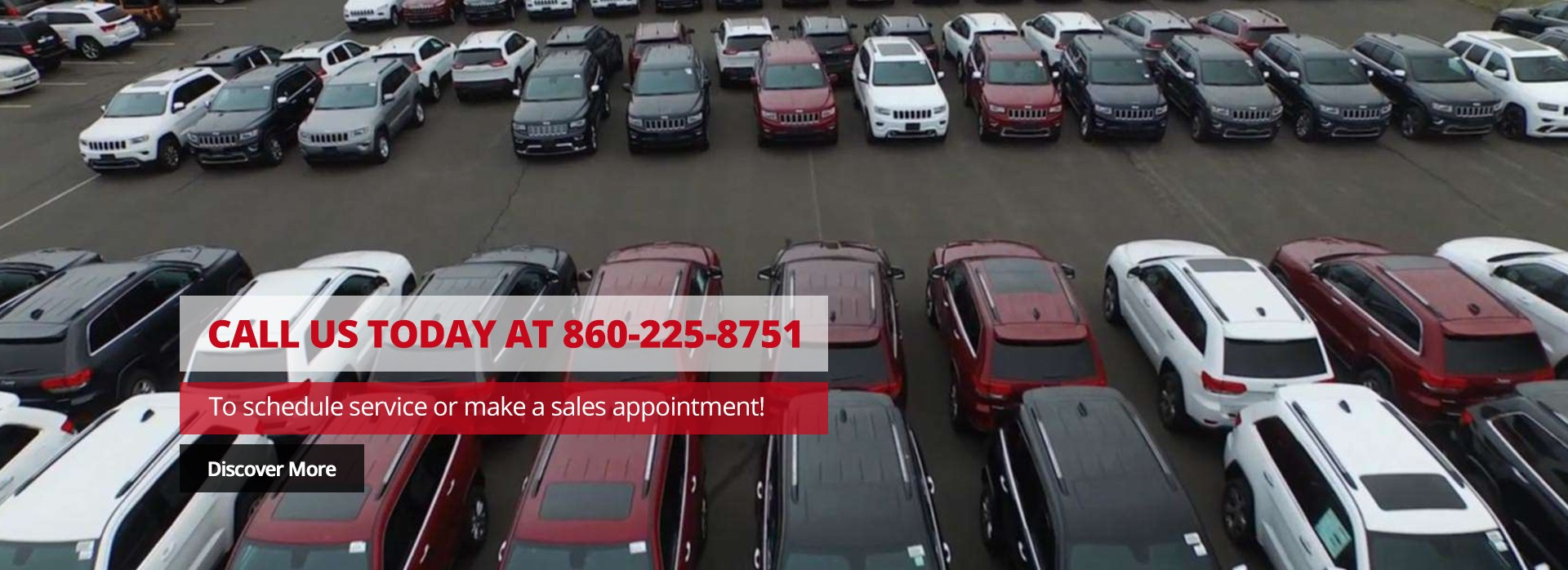 Call us Today at 860-225-8751 to Schedule a service or make a sales appointment. Discover More