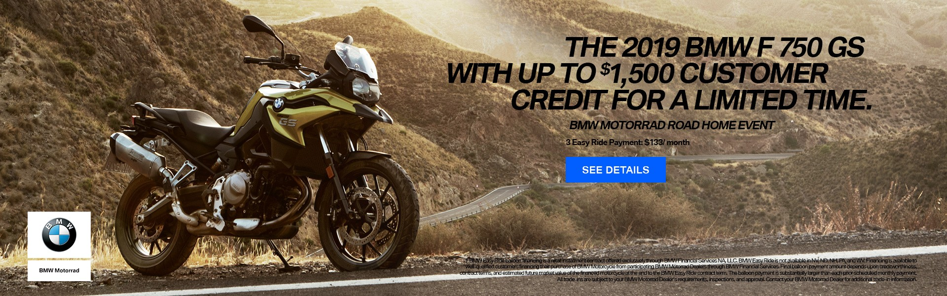 The 2019 BMW F 750 GS with up to $1500 Customer Credit for a limited time.