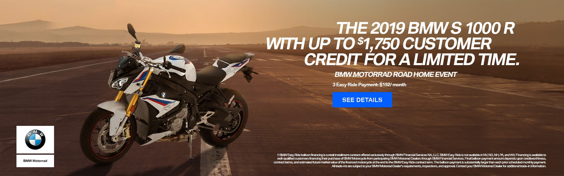 The 2019 BMW S 1000 R with up to $1750 Customer Credit for a limited time.