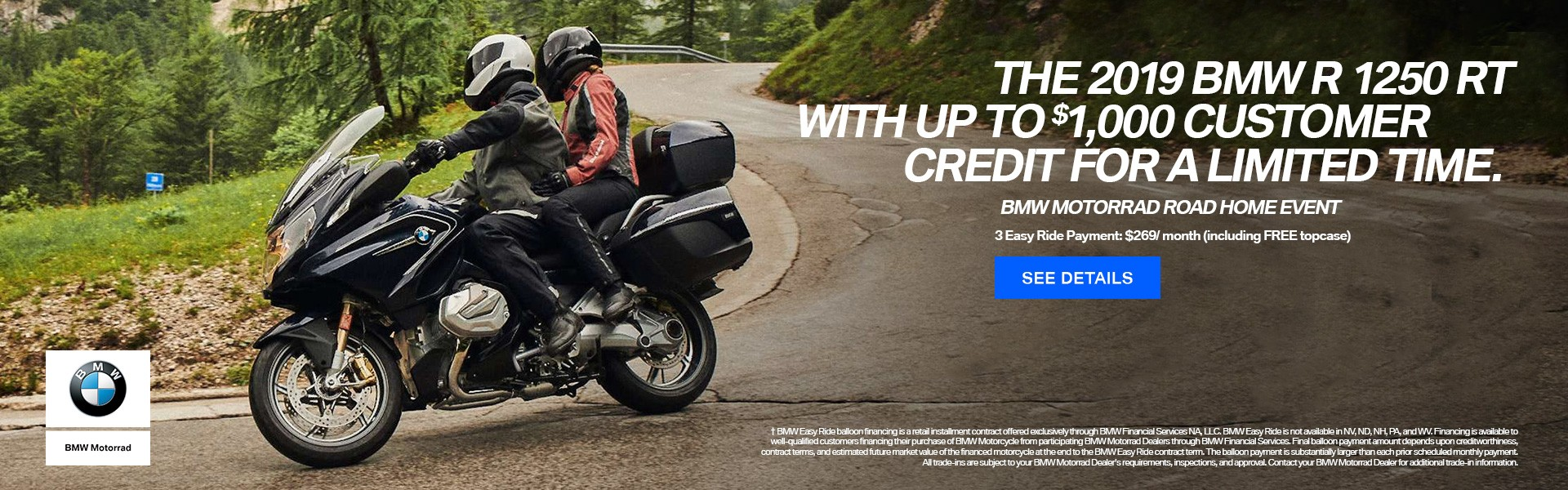 The 2019 BMW R 1250 RT with up to $1000 Customer Credit for a limited time.