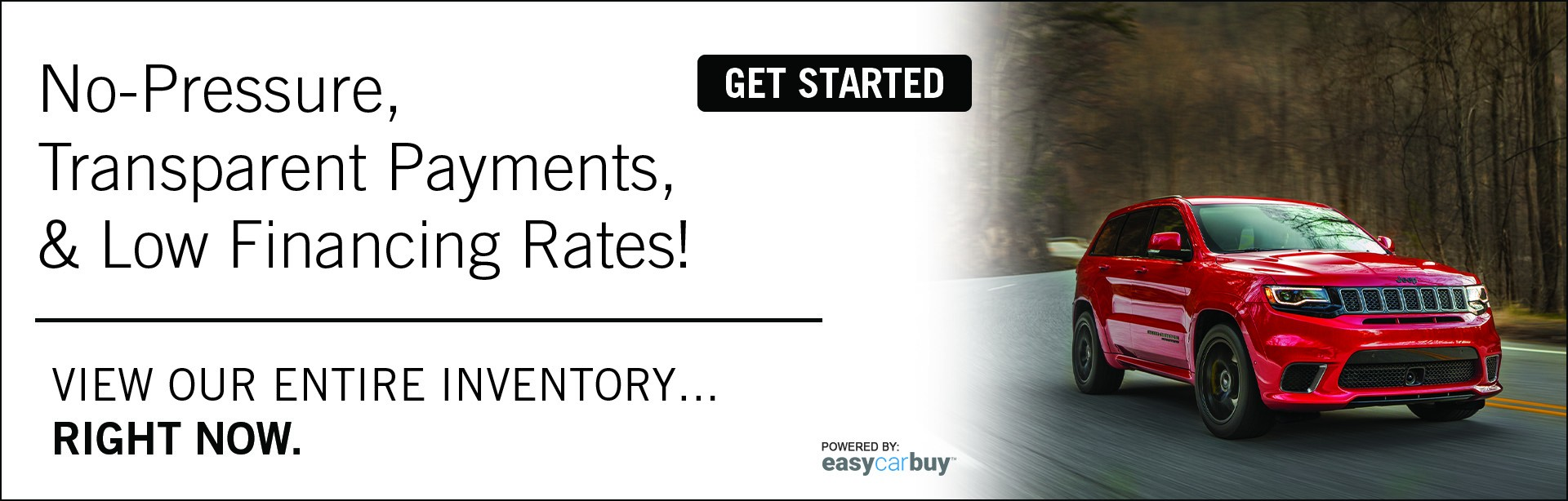 No-pressure, transparent payments, & low financing rates. View Entire Inventory.